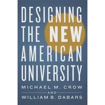 Designing the New American University (Inbunden, 2015)