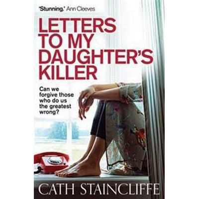 Letters To My Daughter's Killer (Häftad, 2014)