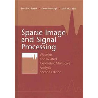 Sparse Image and Signal Processing (Inbunden, 2015)