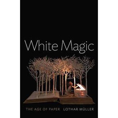 White Magic: The Age of Paper (Häftad, 2016)