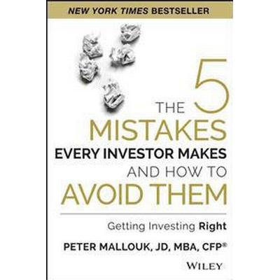 The 5 Mistakes Every Investor Makes and How to Avoid Them: Getting Investing Right (Inbunden, 2014)