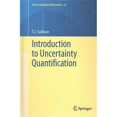 Introduction to Uncertainty Quantification (Inbunden, 2015)
