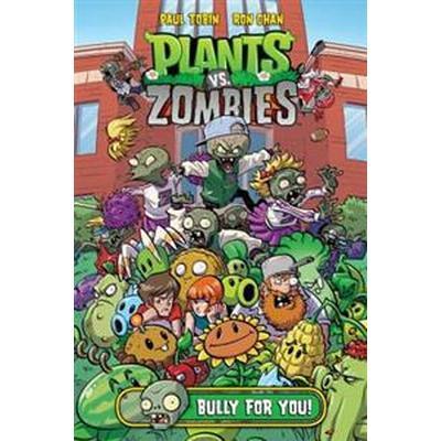 Plants vs Zombies Volume 3: Bully for You (Inbunden, 2015)