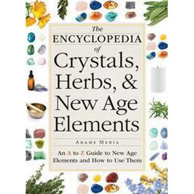 The Encyclopedia of Crystals, Herbs, & New Age Elements (Pocket, 2016)