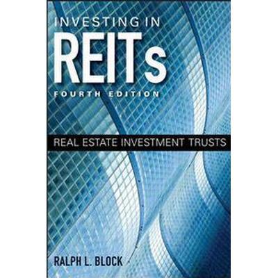 Investing in REITs: Real Estate Investment Trusts (Inbunden, 2011)