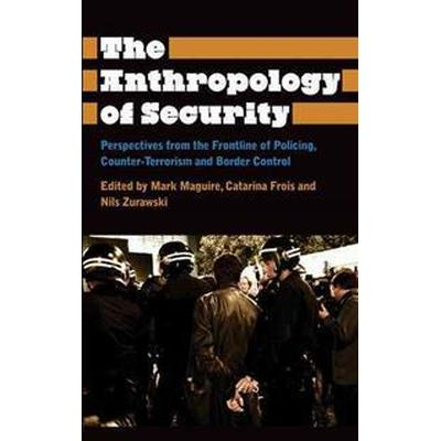The Anthropology of Security (Pocket, 2014)