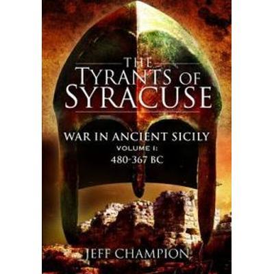 The Tyrants of Syracuse (Inbunden, 2010)
