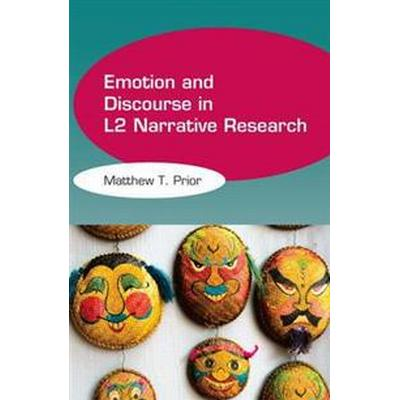Emotion and Discourse in L2 Narrative Research (Häftad, 2015)