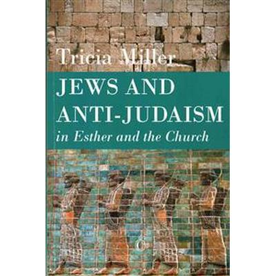 Jews and Anti-Judaism in Esther and the Church (Pocket, 2015)