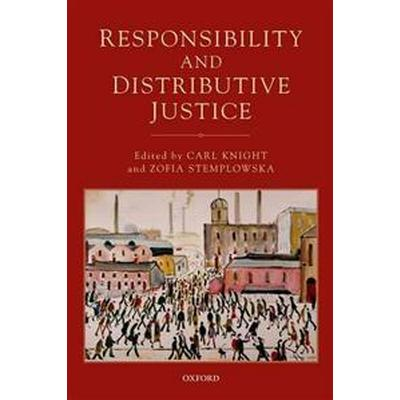 Responsibility and Distributive Justice (Pocket, 2014)
