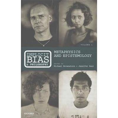 Implicit Bias and Philosophy (Övrigt format, 2016)