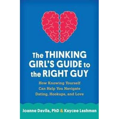 The Thinking Girl's Guide to the Right Guy (Pocket, 2016)
