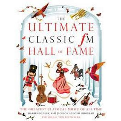 The Ultimate Classic Fm Hall of Fame (Inbunden, 2016)