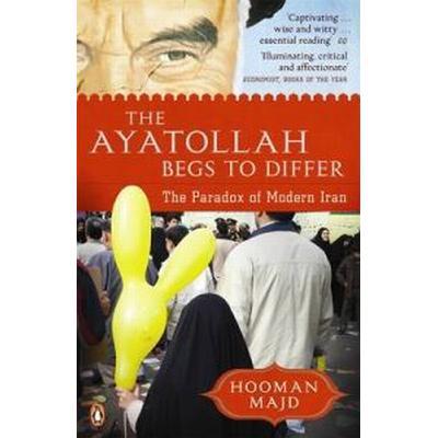 The Ayatollah Begs to Differ (Häftad, 2009)