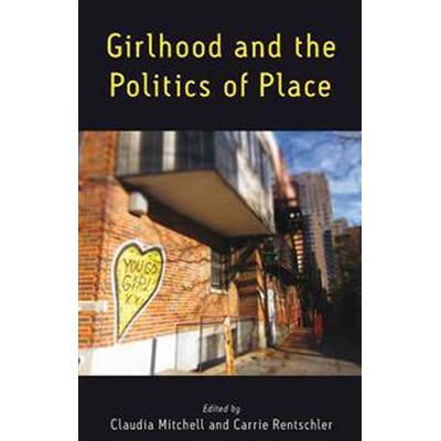 Girlhood and the Politics of Place (Pocket, 2016)