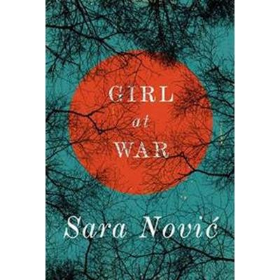 Girl at War (Inbunden, 2015)