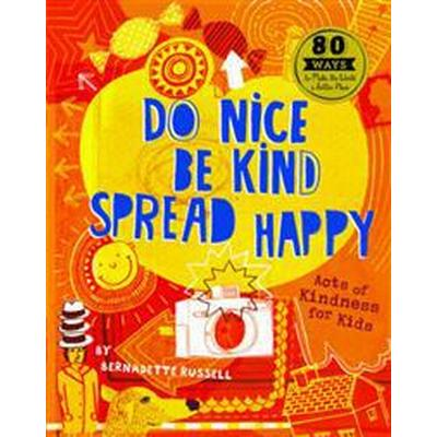 Do Nice, be Kind, Spread Happy (Häftad, 2014)