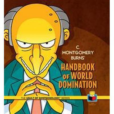 C. Montgomery Burns' Handbook of World Domination (Inbunden, 2014)