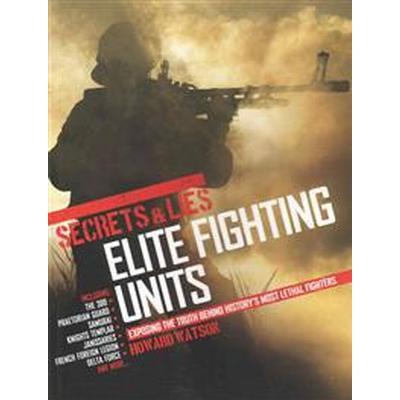 Secrets & Lies: Elite Fighting Units (Häftad, 2014)