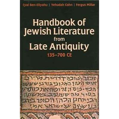 Handbook of Jewish Literature from Late Antiquity, 135-700 CE (Inbunden, 2013)