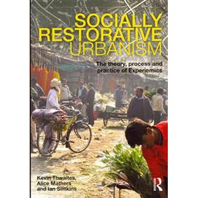 Socially Restorative Urbanism (Pocket, 2013)