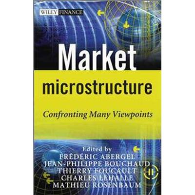 Market Microstructure Confronting Many Viewpoints (Häftad, 2012)