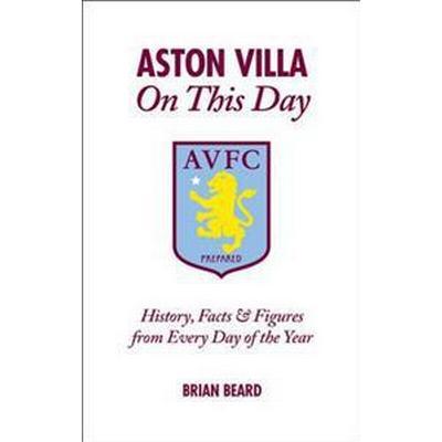 Aston Villa On This Day (Inbunden, 2013)