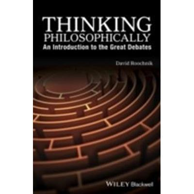 Thinking Philosophically: An Introduction to the Great Debates (Häftad, 2016)