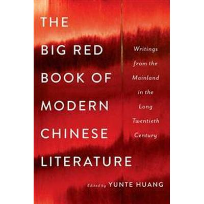 The Big Red Book of Modern Chinese Literature (Inbunden, 2016)