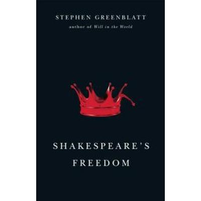 Shakespeare's Freedom (Inbunden, 2010)
