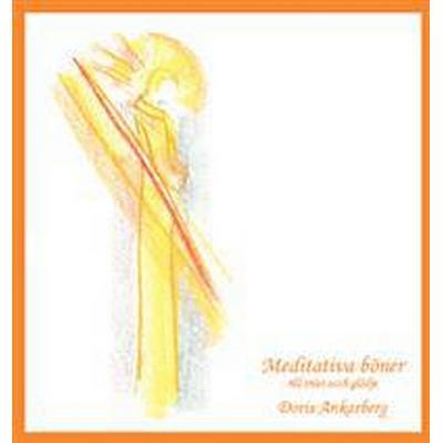 Meditativa böner till tröst och glädje (Häftad, 2012)