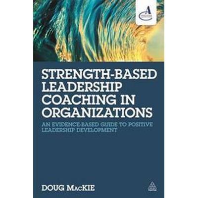 Strength-Based Leadership Coaching in Organizations (Pocket, 2016)