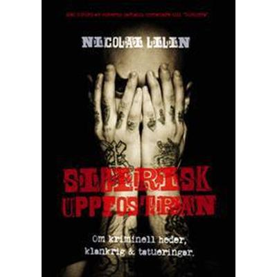 Sibirisk uppfostran: Om kriminell heder, klankrig och tatueringar (E-bok, 2012)