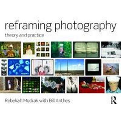 Reframing Photography (Pocket, 2011)