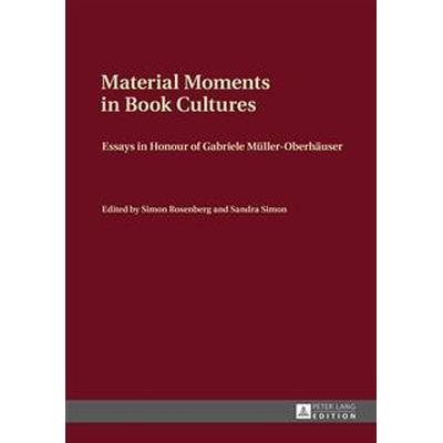 Material Moments in Book Cultures (Inbunden, 2015)