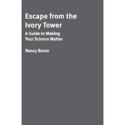 Escape from the Ivory Tower (Inbunden, 2010)