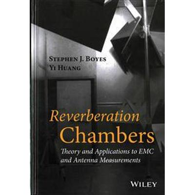 Reverberation Chambers: Theory and Applications to EMC and Antenna Measurements (Inbunden, 2016)