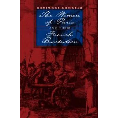 The Women of Paris and Their French Revolution (Pocket, 1998)