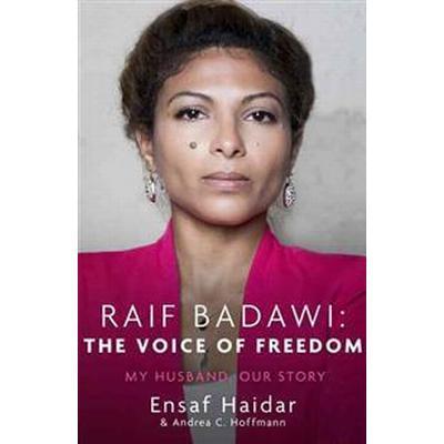 Raif Badawi: The Voice of Freedom (Häftad, 2016)