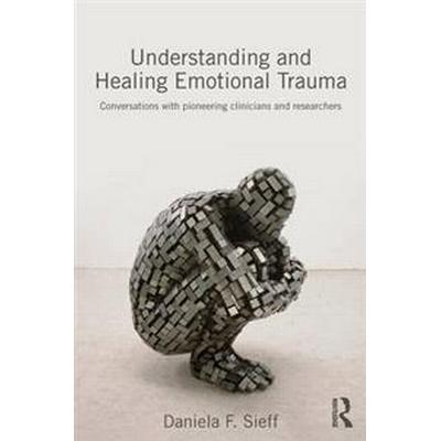 Understanding and Healing Emotional Trauma (Pocket, 2014)