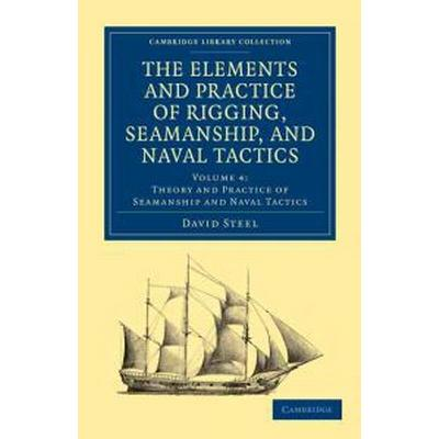 The Elements and Practice of Rigging, Seamanship, and Naval Tactics (Pocket, 2011)