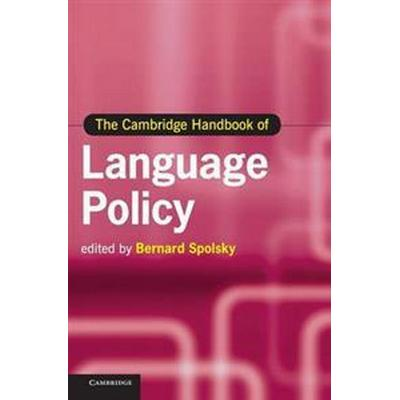 The Cambridge Handbook of Language Policy (Inbunden, 2012)