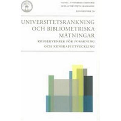 Universitetsrankning och bibliometriska mätningar: Konsekvenser för forskning och kunskapsutveckling (Häftad, 2011)