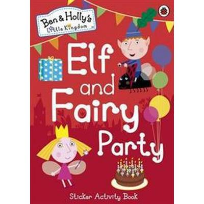 Ben and Holly's Little Kingdom: Elf and Fairy Party (Häftad, 2015)