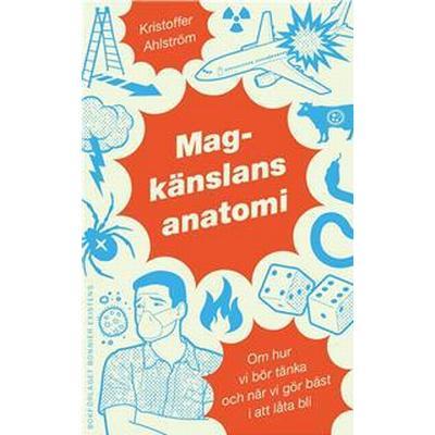 Magkänslans anatomi: Om hur vi bör tänka och när vi gör bäst i att låta bli (E-bok, 2010)