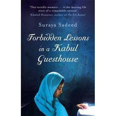 Forbidden Lessons in a Kabul Guesthouse (Storpocket, 2012)