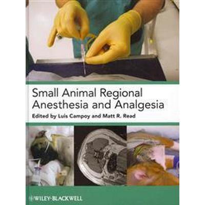 Small Animal Regional Anesthesia and Analgesia (Inbunden, 2013)