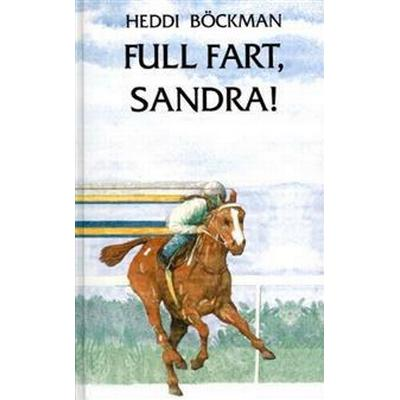 Full fart, Sandra! (E-bok, 2013)