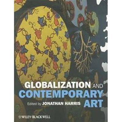 Globalization and Contemporary Art (Häftad, 2011)