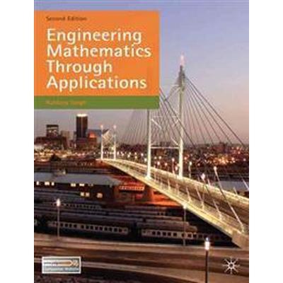 Engineering Mathematics Through Applications (Häftad, 2011)
